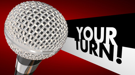 turn up: Your Turn Speak Up Talk Share Opinion Ideas Microphone 3d Illustration