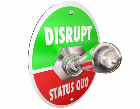 Verstoren Status Quo Toggle schakelaar Verander woorden 3d Illustratie Stockfoto - 57051134