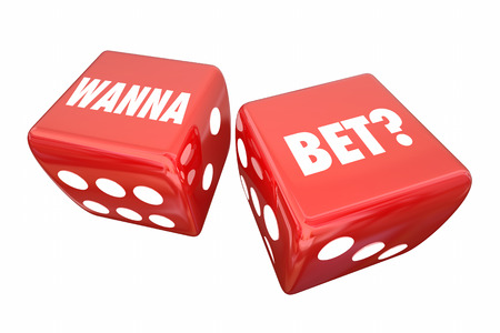 disbelief: Wanna Bet Wager Casino Dice Take Chance Words 3d Illustration