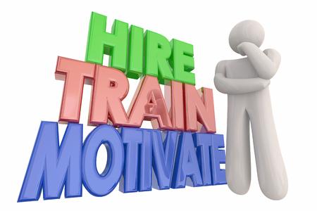 Hire Train Motivate Thinking Employee Words 3d Illustration