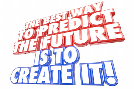 accomplish: Best Way Predict Future Create It Words 3d Illustration