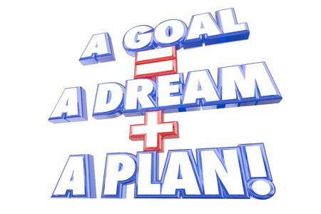 accomplish: Goal Equals Dream Plus Plan Words 3d Illustration