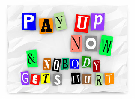 demanding: Pay Up and Nobody Gets Hurt Ransom Message 3d Illustration Stock Photo