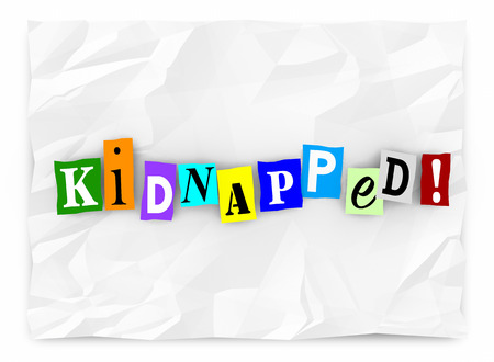 blackmail: Kidnapped Word Ransom Note Threat Cut Out Letters 3d Illustration.jpg Stock Photo
