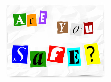 unsafe: Are You Safe Security Ransom Note Words 3d Illustration Stock Photo