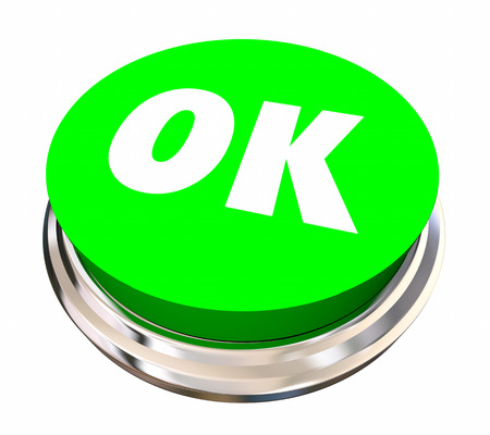 admitted: OK Okay Accept Approved Satisfied Button 3d Illustration