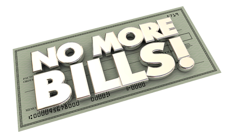 stopping: No More Bills Payments Debt Words Check 3d Illustration