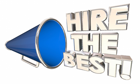 employ: Hire the Best Workers Business Contractor Bullhorn Megaphone 3d Illustration