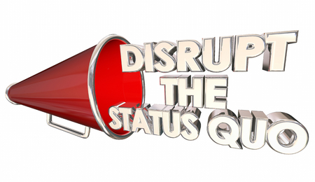 disrupting: Disrupt Status Quo Change Innovate Bullhorn 3d Illustration Stock Photo