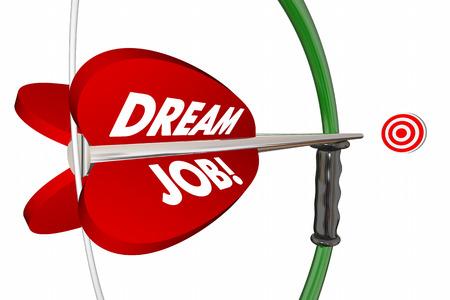 Dream Job Bow Arrow Hitting Target Words 3d Illustration
