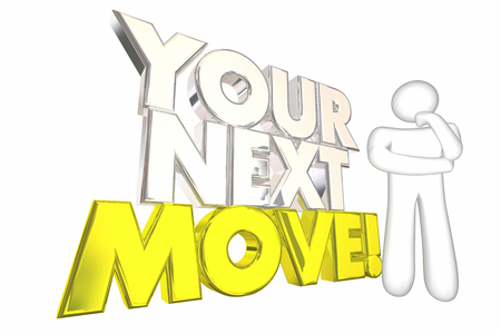Your Next Move Strategy Plan Thinking Person 3d Illustration