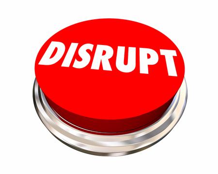 disrupt: Disrupt Button Shake Up Innovate Make Change 3d Illustration