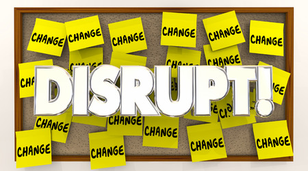 disrupting: Disrupt Change Sticky Notes Word Shake Up Status Quo 3d Illustration Stock Photo