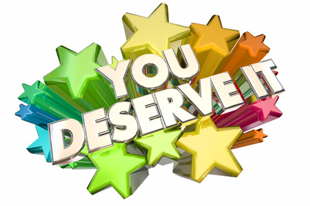 treat: You Deserve It Earn Recognition Rewards Stars 3d Illustration Stock Photo