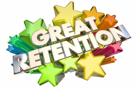 Great Retention Customers Employees Stars Words 3d Illustration