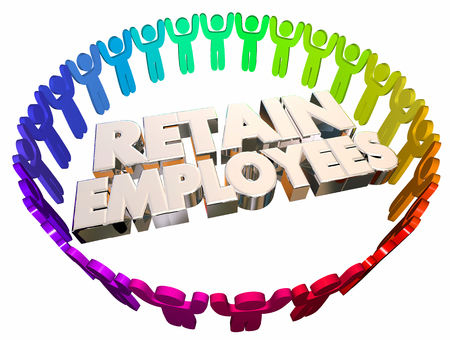 retain: Retain Employees Keep Hold Onto Workers People 3d Illustration Stock Photo