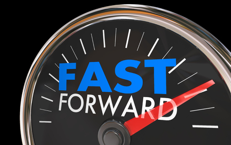Fast Forward Time Travel Speedometer Words 3d Illustration