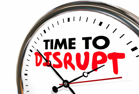 disrupting: Time to Disrupt Clock Upset Status Quo 3d Illustration