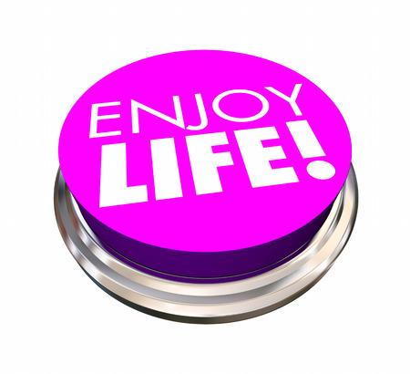 joyous life: Enjoy Life Button Experience Live Happiness 3d Illustration Stock Photo
