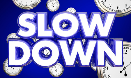 unwind: Slow Down Clocks Time Passing Words 3d Illustration