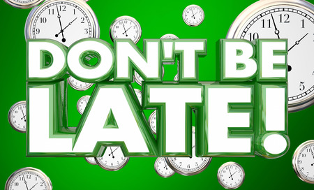 llegar tarde: No sea tardío Tardy puntualidad del tiempo de relojes 3d ilustración
