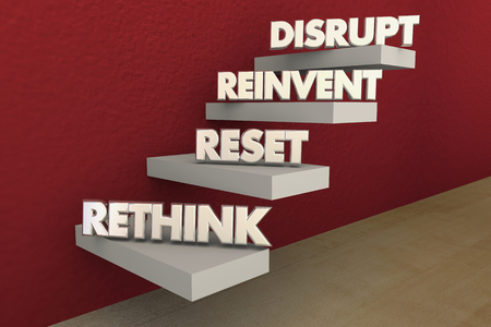 disrupting: Disrupt Rethink Reinvent Reset Steps 3d Illustration