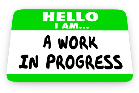 getting better: Hello Im a Work in Progress Self Help Name Tag 3d Illustration