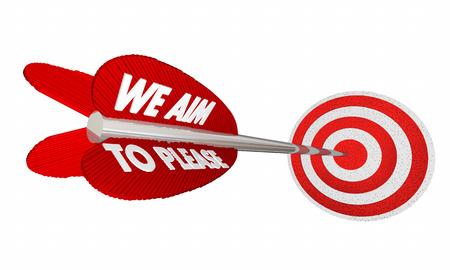 We Aim to Please Arrow Target Bulls Eye 3d Illustration Stock Photo