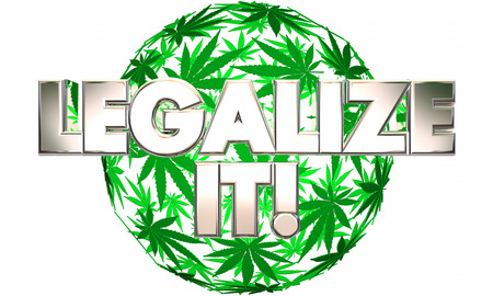 Legalize It Marijuana Pot Medicinal Use 3d Illustration Stock Photo