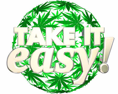 Take it Easy Relax Recreational Marijuana Use 3d Illustration Stock Photo