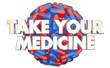 Take Your Medicine Doctors Orders Prescription Pills 3d Illustration