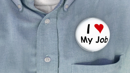 fulfill: I Love My Job Buttons Working Career Pins 3d Illustration Stock Photo