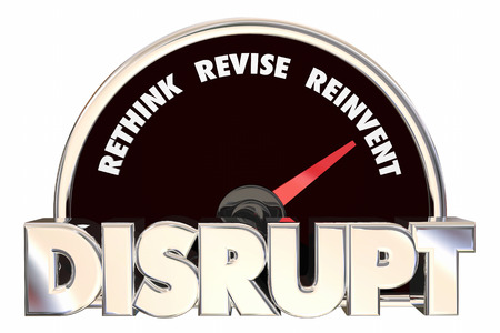 disrupting: Disrupt Rethink Revise Reinvent Speedometer 3d Illustration
