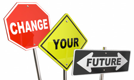 two roads: Change Your Future Stop Direction Road Street Signs 3d Illustration