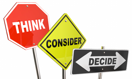 consider: Think Consider Decide Options Choices Signs 3d Illustration