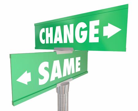 Ändern Vs gleichen Status Quo Disrupt Road Street Signs 3d Illustration
