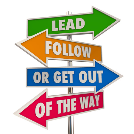 Lead Follow or Get Out of Way Signs 3d Illustration