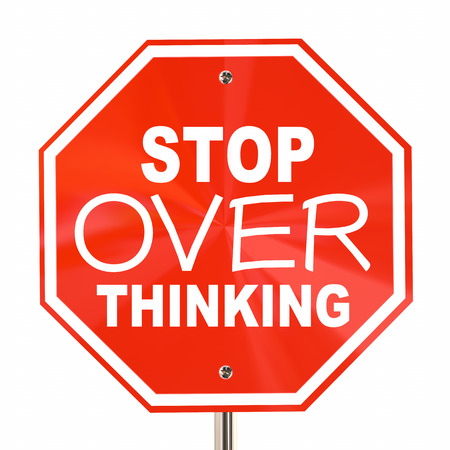 analyze: Stop Over Thinking Sign Dont Analyze Too Much 3d Illustration