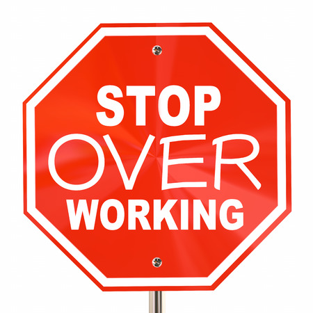 calm down: Stop Over Working Relax Take Break Sign 3d Illustration