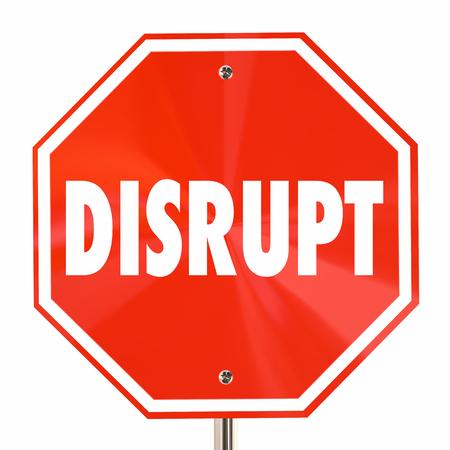 disrupt: Disrupt Stop Sign Change Innovate Reinvent Rethink 3d Illustration Stock Photo