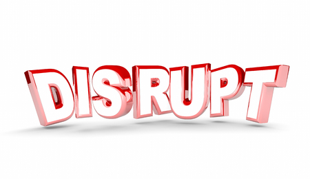 disruptive: Disrupt Change New Evolve Alter Adapt Word 3d Illustration Stock Photo