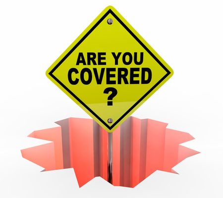 insurance policy: Are You Covered Insurance Policy Coverage Danger Sign 3d Illustration