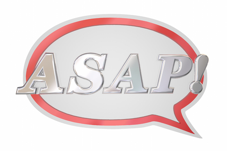 ASAP As Soon As Possible Hurry Up Speech Bubble 3d Illustration