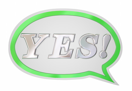 Yes Positive Answer Word Speech Bubble Acceptance 3d Illustration Stock Photo