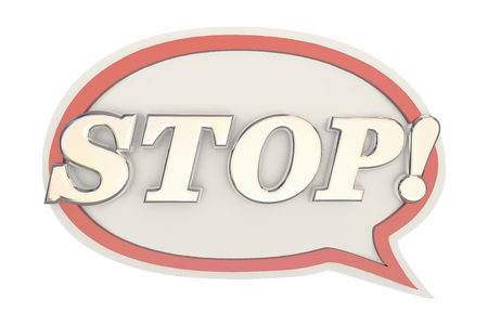 Stop Word End Halt Message Speech Bubble 3d Illustration Stock Photo
