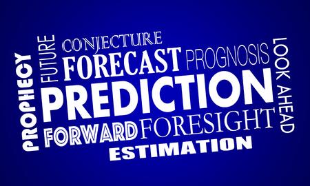 estimation: Prediction Words Future Look Ahead Forecast 3d Illustration Stock Photo