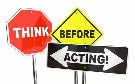 beware: Think Before Acting Stop Warning Signs 3d Illustration