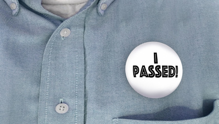 assess: I Passed Pin Button Shirt Tested Approved 3d Illustration Stock Photo