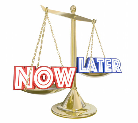 Better Now Than Later Words Scale Balance 3d Illustration Stock Photo