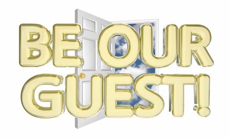 invited: Be Our Guest Welcome Invitation Open Door Words 3d Illustration Stock Photo